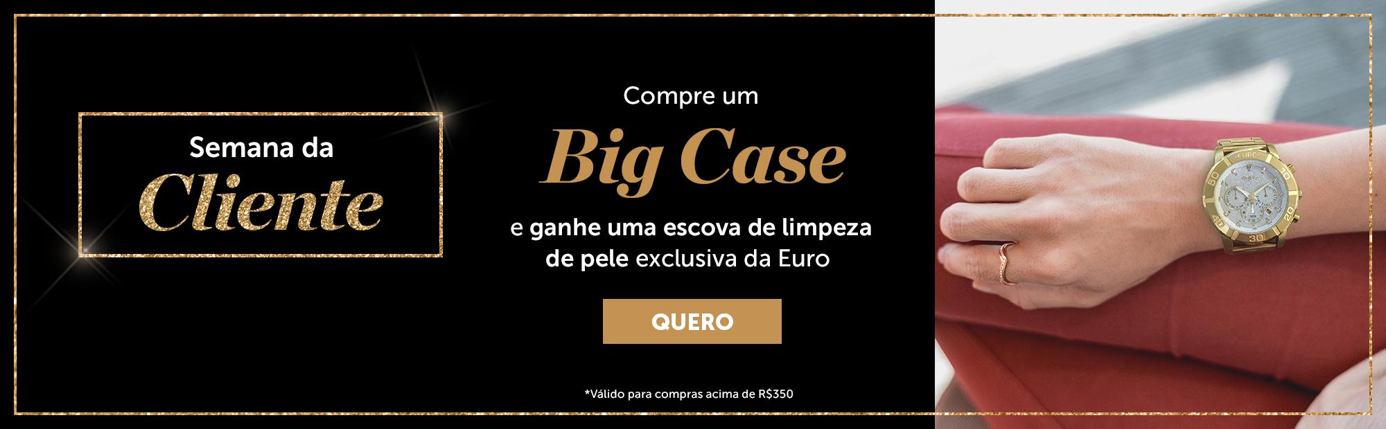 Big Case - Semana do Cliente